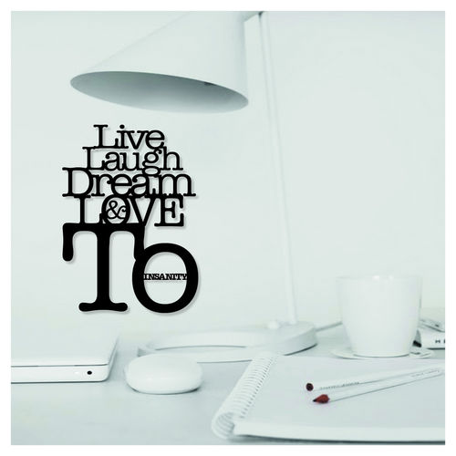 LIVE LAUGH DREAM ...